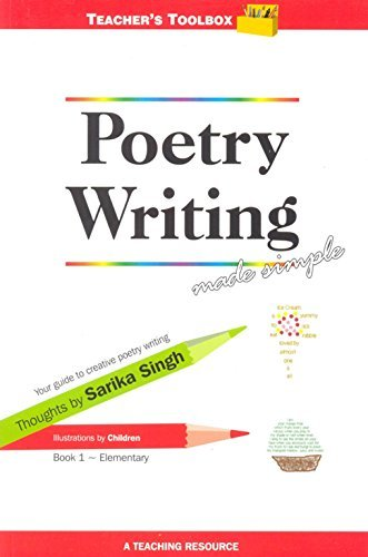 Poetry Writing Made Simple 1 Teachers Toolbox Series Sarika Singh