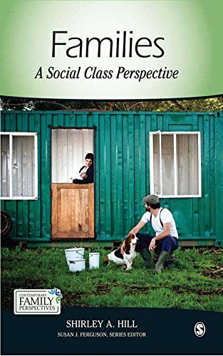 Families: A Social Class Perspective (Contemporary Family Perspectives  by  Shirley A. Hill