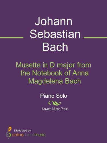 Musette in D major from the Notebook of Anna Magdelena Bach  by  J.S. Bach