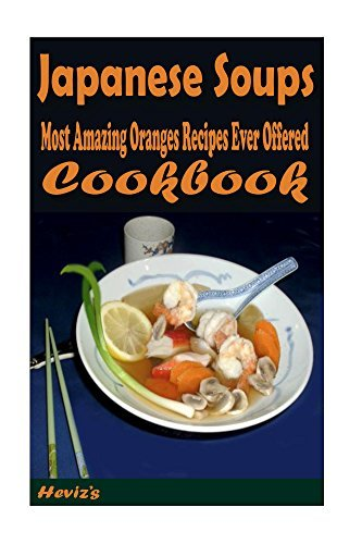 Japanese Soups: Most Amazing Oranges Recipes Ever Offered Hevizs