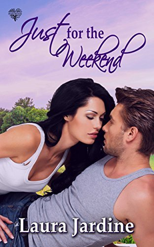 Just for the Weekend  by  Laura Jardine