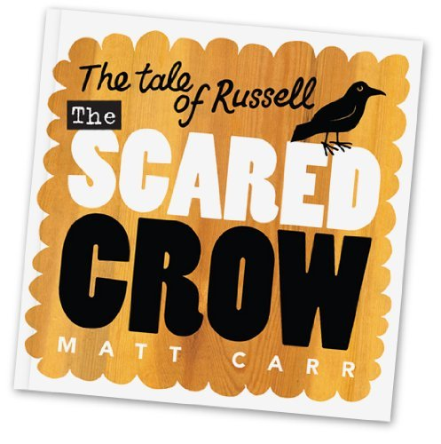 The Tale of Russell the Scared Crow  by  Matt Carr