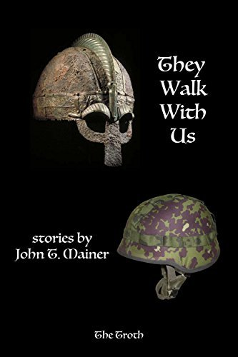 They Walk With Us  by  John T. Mainer