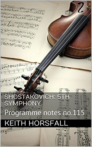SHOSTAKOVICH: 5TH SYMPHONY: Programme notes no.115 (Classical Music Programme Notes) Keith Horsfall