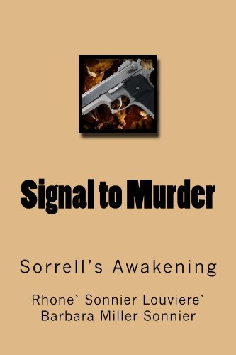 Signal to Murder (The Sorrell Mysteries Book 1) Rhone Sonnier Louviere