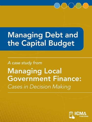 Managing Debt and the Capital Budget: Cases in Decision Making  by  J. Peter Braun
