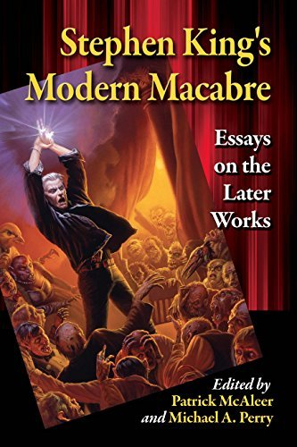 Stephen Kings Modern Macabre: Essays on the Later Works  by  Patrick McAleer