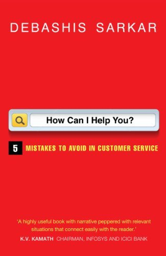 How Can I Help You?: 5 Mistakes to Avoid in Customer Service  by  Debashis Sarkar