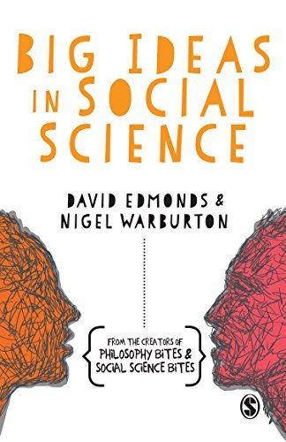 Big Ideas in Social Science  by  David Edmonds