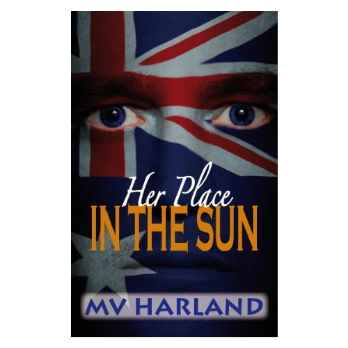 Her Place in the Sun (series novels Book 3)  by  M V Harland