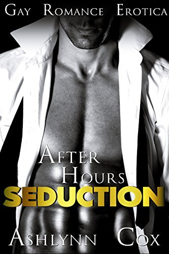 GAY: After Hours Seduction (FIRST TIME GAY MM SHORT STORIES Book 1)  by  Ashlynn Cox