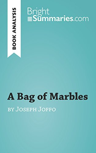 A Bag of Marbles  by  Joseph Joffo (Reading guide): Complete Summary and Book Analysis (BrightSummaries.com) by Bright Summaries