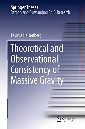 Theoretical and Observational Consistency of Massive Gravity  by  Lavinia Heisenberg