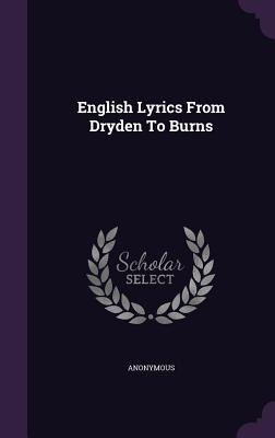 English Lyrics from Dryden to Burns  by  Anonymous