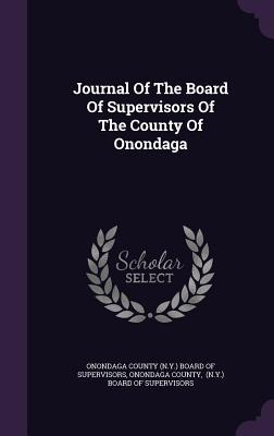 Journal of the Board of Supervisors of the County of Onondaga  by  Onondaga County