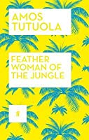 The Feather Woman of the Jungle