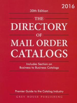 Directory of Mail Order Catalogs, 2016: Print Purchase Includes 1 Year Free Online Access  by  Laura Mars