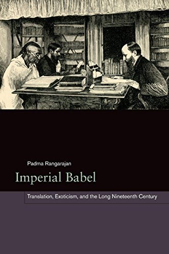 Imperial Babel: Translation, Exoticism, and the Long Nineteenth Century Padma Rangarajan