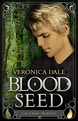 Blood Seed: Coin of Rulve Book One  by  Veronica Dale