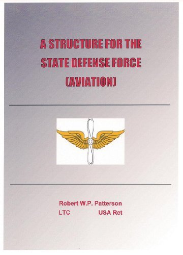 A STRUCTURE FOR THE STATE DEFENSE FORCE  by  Robert Patterson