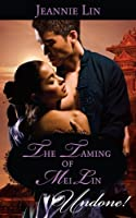 Mills & Boon : The Taming Of Mei Lin (The Tang Dynasty Book 1)