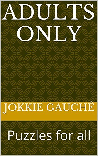 Adults only: Puzzles for all  by  Jokkie Gauchê
