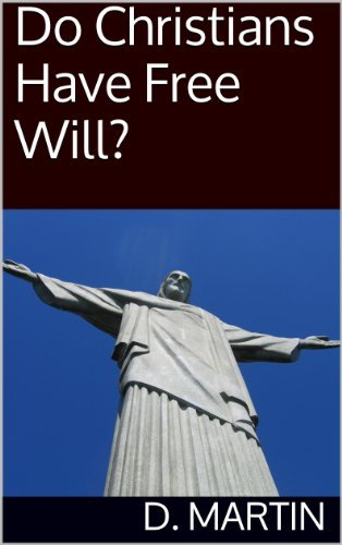 Do Christians Have Free Will? D. Martin