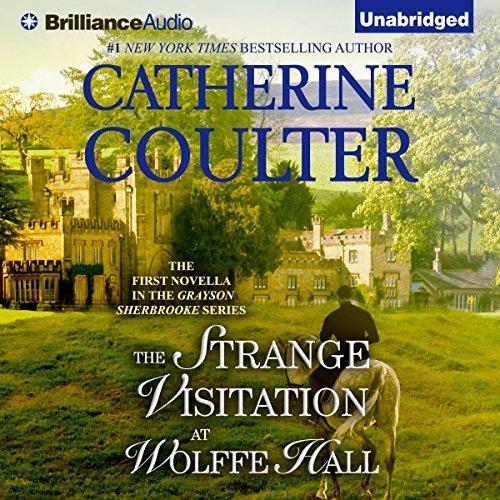 Strange Visitation at Wolffe Hall, The (Grayson Sherbrookes Otherworldly Adventures #1)  by  Catherine Coulter