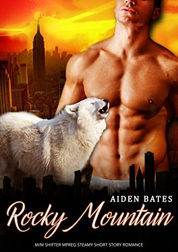 Rocky Mountain: M/M Gay Omega Shifter Mpreg Romance (City Wolves Book 2)  by  Aiden Bates