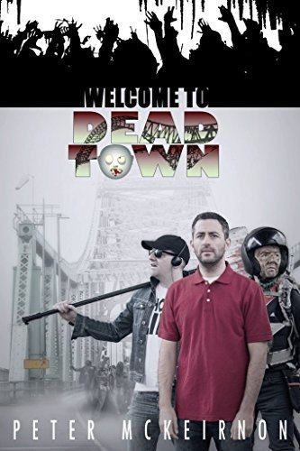 Welcome to Dead Town: The Death in a Northern Town trilogy  by  Peter Mckeirnon