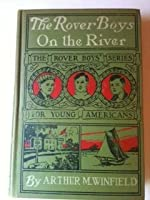 The Rover boys on the river; or, The search for the missing houseboat