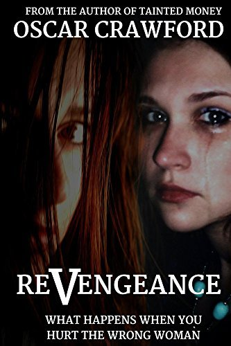 ReVengeance: What Happens When You Hurt the Wrong Woman  by  Oscar Crawford