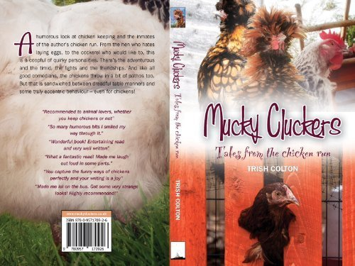 Mucky Cluckers - Tales from the chicken run  by  Trish Colton (Author)