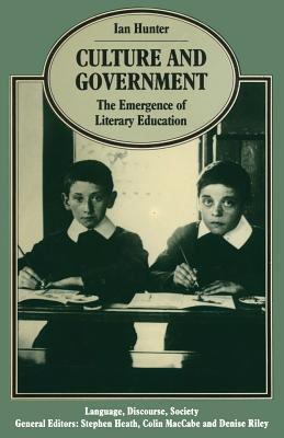 Culture and Government: The Emergence of Literary Education Ian Hunter