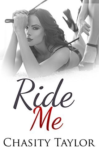 LESBIAN EROTICA: Ride Me  by  Chasity Taylor