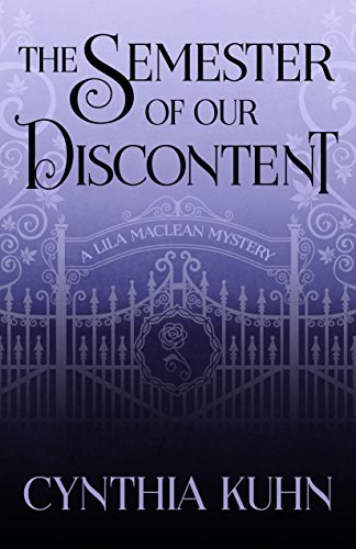 The Semester of Our Discontent (A Lila Maclean Mystery Book 1)  by  Cynthia Kuhn