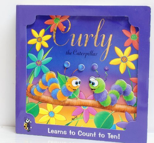 Curly the Caterpillar Learns to Count to Ten! Natalie Jane Parker