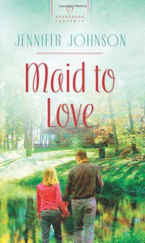 Maid to Love (Heartsong Presents #922)  by  Jennifer Johnson