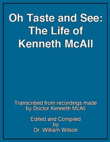 Oh, Taste and See: The Life of Kenneth McAll  by  Kenneth McAll M.D.