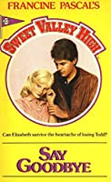 Say Goodbye (Sweet Valley High Book 23)