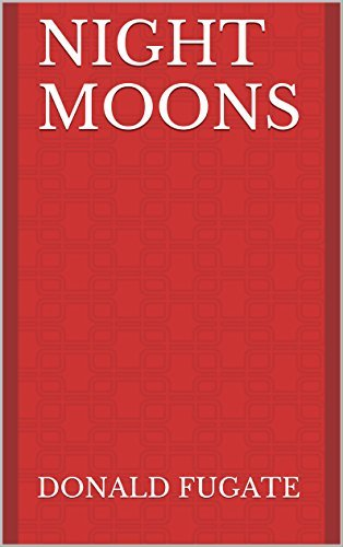 Night Moons  by  Donald Fugate
