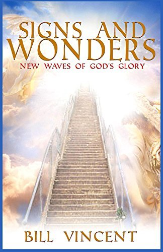 Signs and Wonders: New Waves of Gods Glory  by  Bill L. Vincent