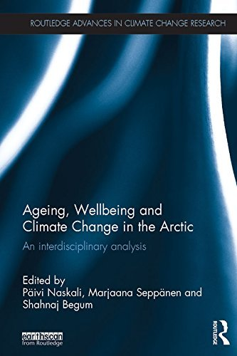 Ageing, Wellbeing and Climate Change in the Arctic: An interdisciplinary analysis  by  Päivi Naskali
