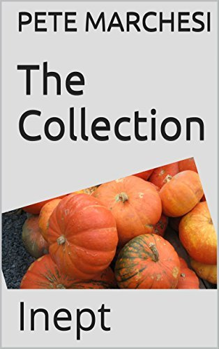 The Collection: Inept  by  PETE MARCHESI