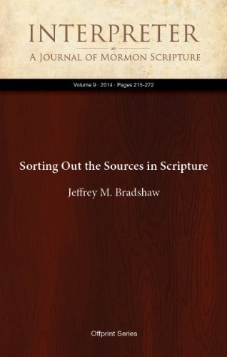 Sorting Out the Sources in Scripture (Interpreter: A Journal of Mormon Scripture Book 9)  by  Jeffrey M. Bradshaw