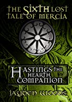 The Sixth Lost Tale of Mercia: Hastings the Hearth Companion