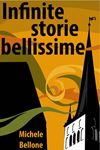 Infinite storie bellissime  by  Michele Bellone