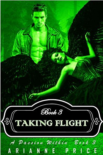 Taking Flight: A Passion Within Book 3  by  Arianne Price