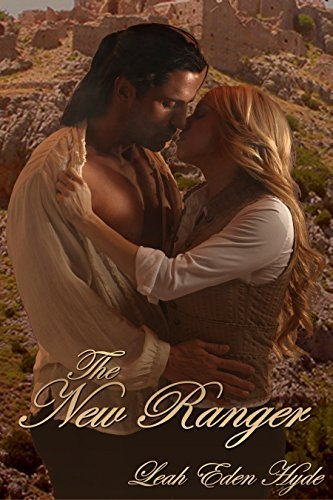 The New Ranger: A Riders Fall From Grace Medieval Fantasy Erotica Story (Hillhold Rangers Book 1) Leah Eden Hyde