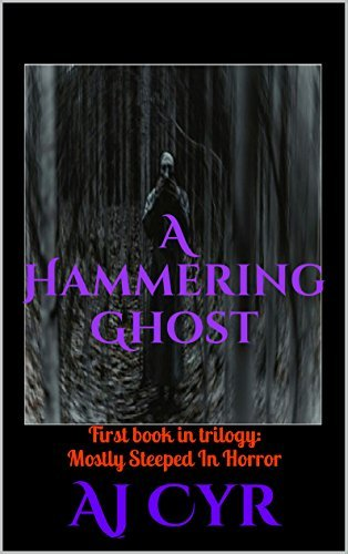 A Hammering Ghost: First book in trilogy: Mostly Steeped In Horror  by  Aj Cyr